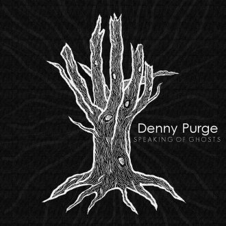 Denny Purge - Speaking of Ghosts