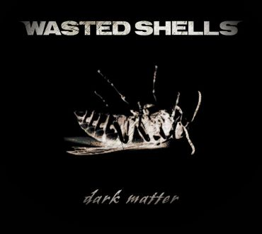 Wasted Shells - Dark Matter cover art
